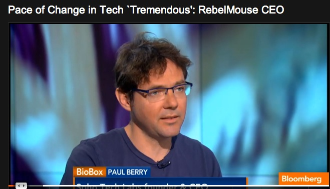 Paul Berry Rebelmouse Pace of Change is Tremendous
